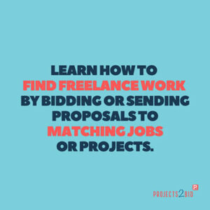 Learn how to find Freelance work by bidding or sending proposals to matching Jobs or Projects