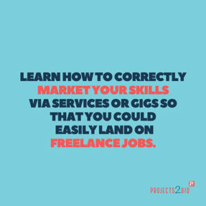 Learn how to correctly Market your Skills via Services or Gigs so that you could easily land on Freelance Jobs